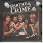 "PARTNERS IN CRIME Hold On 7"" VINYL Dutch Epic 1984 B/w She's Got Eyes For You"