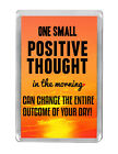 """""""One Small Positive Thought"""" Uplifting Life Quotes Keyring & Fridge Magnet Gifts"""