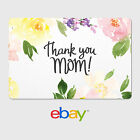 eBay Digital Gift Card - Happy Mother&#039;s Day Thank you Mom - Email Delivery <br/> US Only. May take 4 hours for verification to deliver.