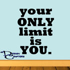 Your Only Limit Is You Cross fit Workout Motivate Vinyl Wall Art Decal Removable