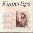 FINGERTIPS Be Young Be Foolish Be Happy 7
