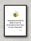 BUMBLE BEE QUOTE - Typography Art Print Wall Decor - Unique Gift