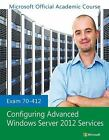 Exam 70-412 Configuring Advanced Windows Server 2012 Services by Microsoft Offi
