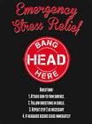 EMERGENCY STRESS RELIEF BANG HEAD HERE METAL SIGN PLAQUE WORKPLACE OFFICE 495