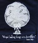 ROMAN DIRGE ~STUPID LOOKING THINGS ARE HARMLESS~ Adult Unisex Tshirt L or XL NWT