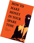 Nonfiction - How To Make Money In Your Spare Time