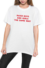 RAISE BOYS AND GIRLS THE SAME WAY SHIRT TEE TOP TUMBLR GRUNGE EQUALITY FEMINIST