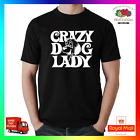 Crazy Dog Lady T-Shirt TShirt Tee Rescue Pup Puppy Cute Funny GF Wife Gift