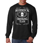 Redneck Drinking Team Alcohol Beer Party Humor Funny Long Sleeve T-Shirt Tee