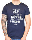 "Funny Cat T-Shirt ""You've cat to be Kitten Me right Meow"" Men's Man Boy Tee Gift"