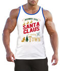 Mens Santa Claus Is Coming To Town White Tank Top BL Xmas Christmas Ugly Sweater