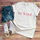"""Simple but Cute """"Be Kind"""" Women's White T-shirt / FREE SHIPPING.   Makes a great"""