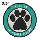 """I Love my Yorkshire Terrier 3.5"""" Embroidered Iron or Sew-on Patch"""