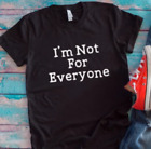 I'm Not For Everyone Black Unisex Short Sleeve T-shirt with FREE SHIPPING.