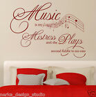 MUSIC IS MY MISTRESS  vinyl  wall quote -VINYL  sticker - wall art  XXL size N36