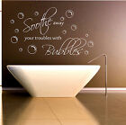 Soothe Away Your Troubles With Bubbles, Vinyl Wall Art Sticker Decal, Bathroom
