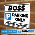 No Parking Sign - Boss Parking Only - Birthday or Christmas Present