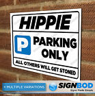 No Parking Sign - Hippie Parking Only - Birthday or Christmas Present