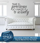 TIME IS PRECIOUS WASTE IT WISELY STICKER INSPIRATIONAL  WALL ART V/ COLOURS