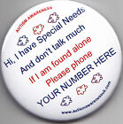 Special Needs Button Badge, Don't talk much, if found alone, please ring