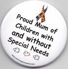 Special Needs Button Badge, Proud mum of children with and without Special Needs
