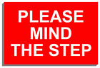 PLEASE MIND THE STEP SIGN PLAQUE NOTICE 9040 150mm x 200mm x 3mm