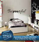 BE YOU BEAUTIFUL DECAL GRAPHIC DECOR QUOTE STICKER WALL ART VARIOUS COLOUR