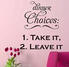 Dinner Choices Take it Leave it frase adesivo artistico parete Cucina/