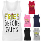 Womens Fries Before Guys Chips Funny Slogan Vest Tank Top NEW UK 8-18