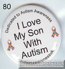 Autism Awareness Badge,  I love my son with Autism