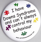 Downs Syndrome Awareness Badge, Can't always control behaviour