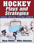 Hockey Plays and Strategies by Mike Johnston and Ryan Walter (2009, Paperback)