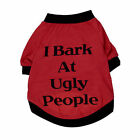 Pets Puppy T-Shirt I Bark At Ugly People Sweatshirt for Summer Dog Cats Clothes