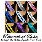 *PERSONALISED PROM PAGEANT BIRTHDAY HEN PARTY EVENT NIGHT DO SASH GIFT BRIDE*