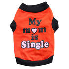 Small Dog Summer Shirt Breathable T shirt My Mom is single Printed Soft Clothes