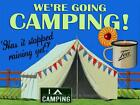 RETRO METAL PLAQUE :WE'RE GOING CAMPING sign/ad