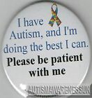 Autism Button Badges, Please be patient with me
