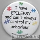 Epilepsy Awareness, I have epilepsy, can't always control my behaviour