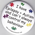 Epilepsy Awareness, I have Epilepsy and Autism, can't alway control behaviour