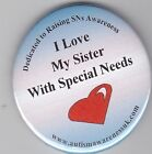 Special Needs Badges, I love my Sister with  special needs