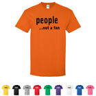 People Not A Fan Funny Guys Tees Hilarious Anti Social Mens T-Shirts