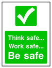Think safe work safe be safe HSE Health Safety FOO81 30cm x 40cm Sign or Sticker