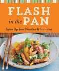 Cook Me! FLASH IN THE PAN Spice Up Your Noodles & Stir Fries (2015, Paperback)