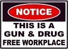 NOTICE GUN AND DRUG FREE WORKPLACE DECAL SAFETY SIGN OSHA