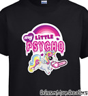My Little Pony Psycho Cute Unicorn Cotton T-Shirt - Kids Ladies Mens Sizes