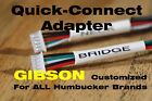 2 Quick-connect Adapters for Gibson - ALL Pickup Brands - Customized