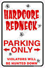 HARDCORE REDNECK Aluminum Sign Car Trucks Funny
