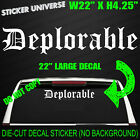 DEPLORABLE 22 Wide Large Banner Car Window Decal Sticker Old English Trump 530