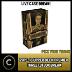 2015-16 UPPER DECK PREMIER HOCKEY 3 BOX CASE BREAK #H245 - PICK YOUR TEAM - $20.0 CAD on eBay