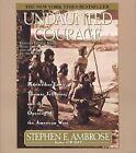 Undaunted Courage: Meriwether Lewis Thomas Jefferson And The Opening Of The Amer